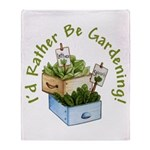 I'd Rather Be Gardening Throw Blanket