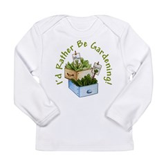 I'd Rather Be Gardening Long Sleeve Infant T-Shirt