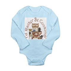 I'd Rather Be Cooking! Long Sleeve Infant Bodysuit
