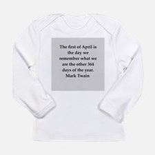 Mark Twain quote Long Sleeve Infant T-Shirt