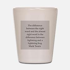 Mark Twain quote Shot Glass