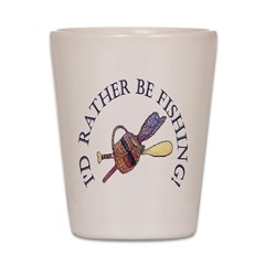 I'd Rather Be Fishing! Shot Glass