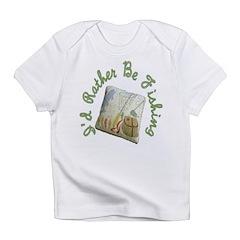 I'd Rather Be Fishing Infant T-Shirt