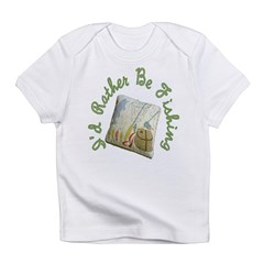 I'd Rather Be Fishing Infant T-Shirt