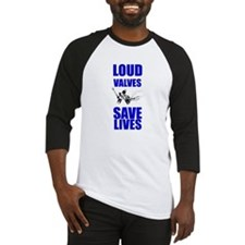 Loud Valves Save Lives! Baseball Jersey