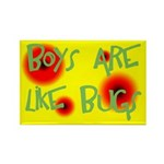 Boys are Like Bugs Rectangle Magnet