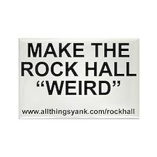 """Make the Rock Hall """"Weird"""" Rectangle Magnet"""
