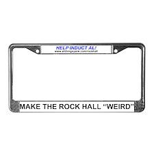 "Make the Rock Hall ""Weird"" License Plate Frame"