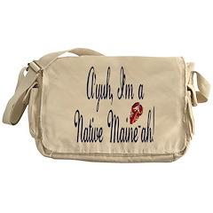 Ayuh - Native Maine-ah! Messenger Bag