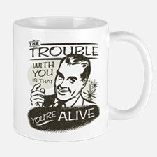 The Trouble With You Mug