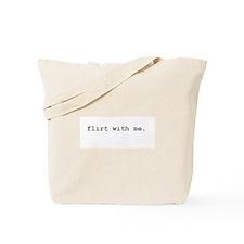flirt with me. Tote Bag