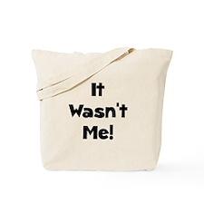 It Wasn't Me! Tote Bag