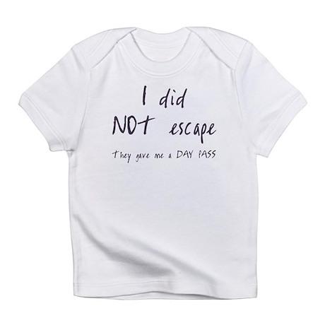 I did NOT escape Infant T-Shirt