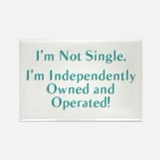 I'm Not Single. I'm Independently Owned and Operat