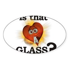 Is That GLASS? Oval Decal