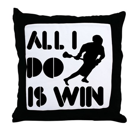 All I do is Win Lacrosse Throw Pillow