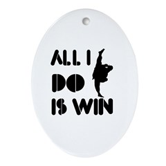 All I do is Win Kungfu Ornament (Oval)