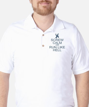 Screw Calm Run Like Hell (parody) Golf Shirt
