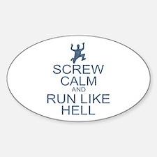 Screw Calm Run Like Hell (parody) Decal