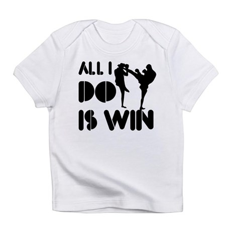 All I do is Win Kickboxing Infant T-Shirt