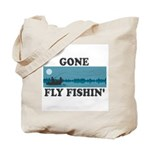 Gone Fly Fishin' Tote Bag