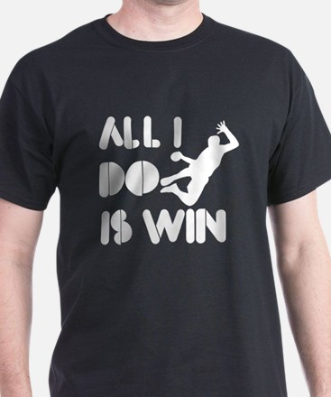 All I do is Win Handball T-Shirt