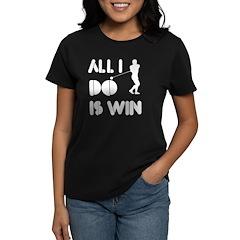 All I do is Win Golf Women's Dark T-Shirt