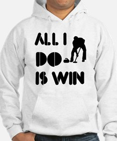 All I do is Win Curling Hoodie