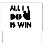 All I do is Win Diving Yard Sign