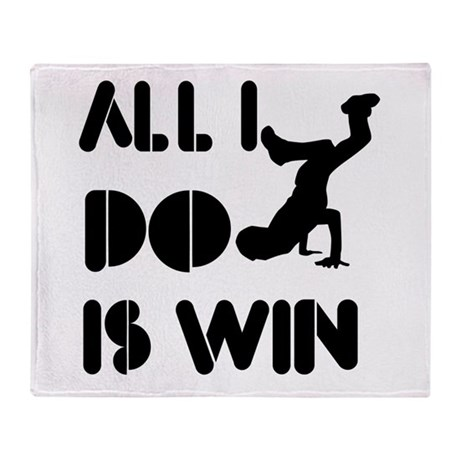 All I do is Win Breakdance Throw Blanket