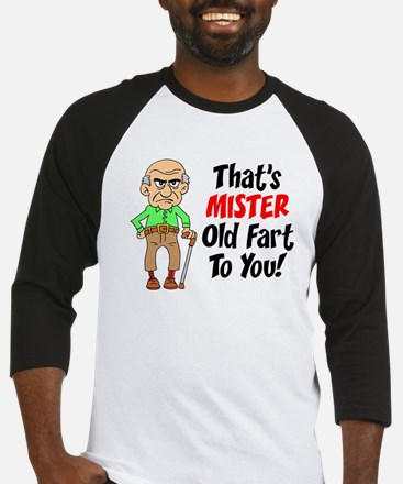 That's Mister Old Fart To You Baseball Jersey