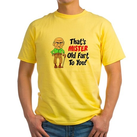 That's Mister Old Fart To You Yellow T-Shirt
