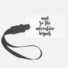 and so the adventure begins Luggage Tag