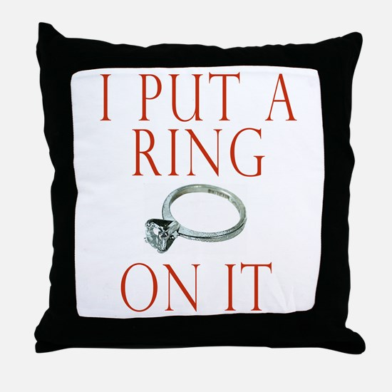 I Put a Ring On It Throw Pillow