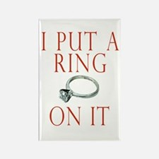 I Put a Ring On It Rectangle Magnet