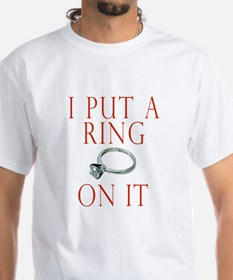 I Put a Ring On It Shirt