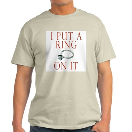 I Put a Ring On It Light T-Shirt