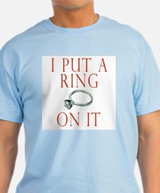 I Put a Ring On It T-Shirt