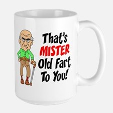 That's Mister Old Fart To You Ceramic Mugs
