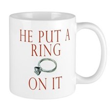 He Put a Ring on It Small Mugs