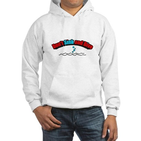 Don't Sink and Dive Hooded Sweatshirt