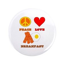 "Peace Love Breakfast 3.5"" Button"