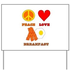 Peace Love Breakfast Yard Sign
