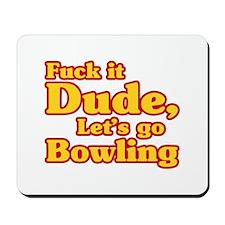 Let's go Bowling - Big Lebowski Mousepad