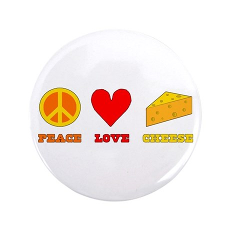 """Peace Love Cheese 3.5"""" Button (100 pack)"""