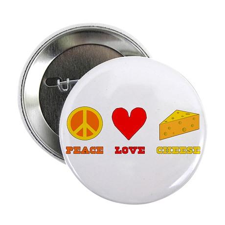 "Peace Love Cheese 2.25"" Button"
