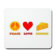 Peace Love Cheese Mousepad