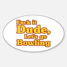 Let's go Bowling - Big Lebowski Sticker (Oval)