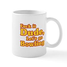 Let's go Bowling - Big Lebowski Mug