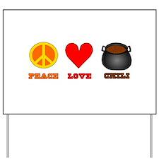 Peace Love Chili Yard Sign